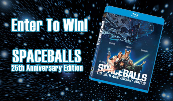 giveaway spaceballs 25th anniversary blu-ray